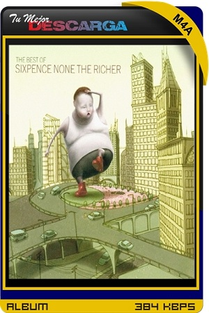 Sixpence None The Richer - The Best Of Sixpence None The Richer [2004] [M4a~384kbps] [Mediafire]