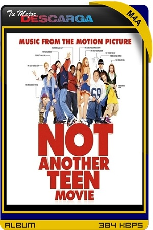 [OST] Music From The Motion Picture Not Another Teen Movie [2001] [M4a~384kbps] [MegaUp / Fireload]