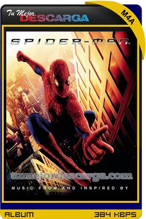 [OST] Spider Man - Music From And Inspired By [2002] [M4a~384kbps] [MegaUp / Fireload]