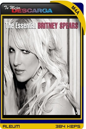 Britney Spears - The Essential Britney Spears [2CD] [2014]