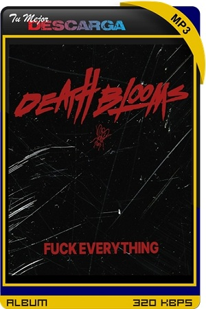 Death Blooms - Fuck Everything (EP) [2021] [320kbps]