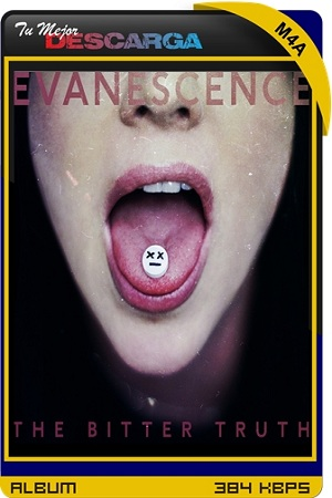 Evanescence - The Bitter Truth [2021] [FLAC~M4a~384kbps]