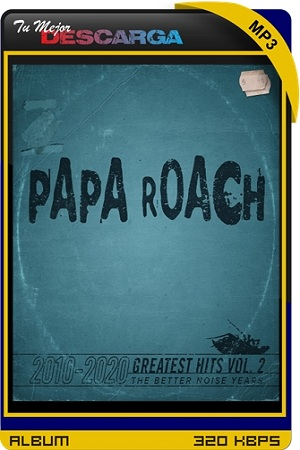 Papa Roach - Greatest Hits, Vol. 2 The Better Noise Years 2010-2020 [2021] [320kbps]