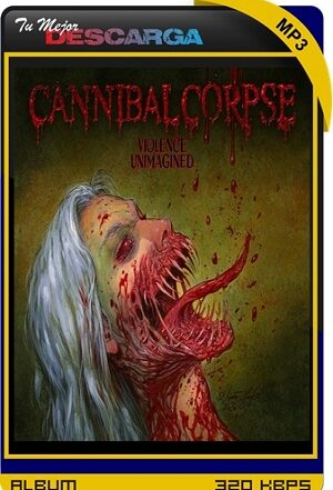 Cannibal Corpse - Violence Unimagined (2021) [320kbps]