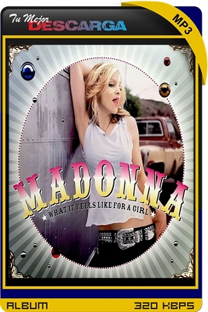 Madonna - What It Feels Like For A Girl (2021) [320kbps]