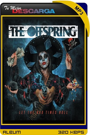 The Offspring - Let The Bad Times Roll (2021) [320kbps]