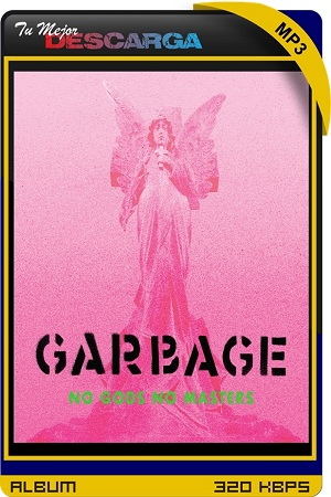 Garbage - No Gods No Masters (Limited Deluxe Edition) (2CD) (2021) [320kbps]