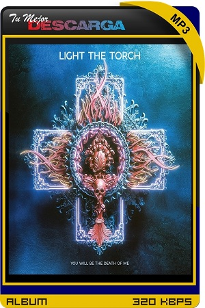 Light The Torch - You Will Be the Death of Me (2021) [320kbps]