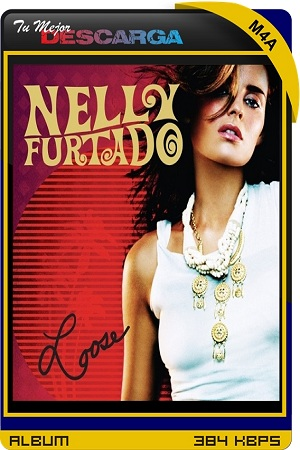 Nelly Furtado - Loose (Expanded Edition) (2021) [M4a~256kbps]