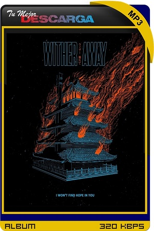 Wither Away - I Won't Find Hope in You (2021) [320kbps]