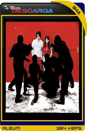 The White Stripes - White Blood Cells (Deluxe Edition) (2021) [2CD] [M4a~256kbps]