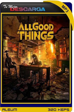 All Good Things - A Hope In Hell (2021) [320kbps]