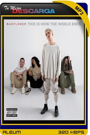 Badflower - This Is How The World Ends (2021) [320kbps]