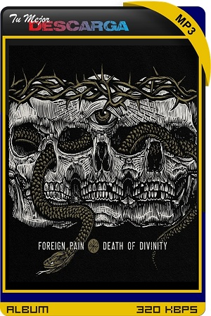 Foreign Pain - Death of Divinity (2021) [320kbps]
